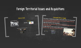Foreign Territorial Issues and Acquisitions