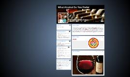 What Alcohol Do You Prefer