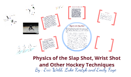 Physics of Slapshot, Wristshot and Other Hockey Techniques