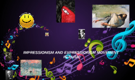 Copy of IMPRESSIONISM AND EXPRESSIONISM IN MUSIC