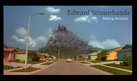 Edward Scissorhands Setting Analysis