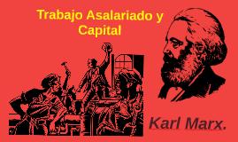 Trabajo Asalarido y Capital