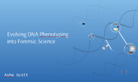 Evolving DNA Phenotyping into Forensic Science