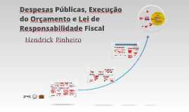 Despesas Públicas, Execução do Orçamento e Lei de Responsabilidade Fiscal