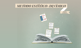 Copy of METODO ESTÁTICO-DINÁMICO