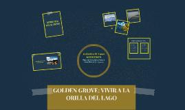 GOLDEN GROVE: VIVIR A LA ORILLA DEL LAGO