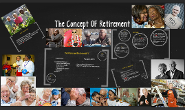 Copy of The Concept OF Retirement