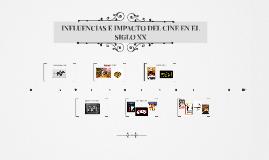 INFLUENCIAS E IMPACTO DEL CINE EN EL SIGLO XX