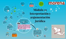 Módulo 10 Interpretación y argumentación jurídica
