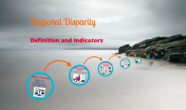 Indicators Of Regional Disparity By Russell Ford On Prezi