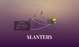 Slanters