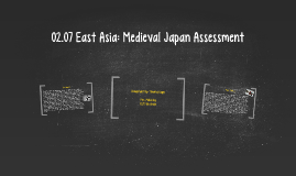 02.07 East Asia: Medieval Japan Assessment
