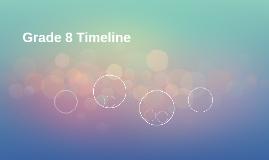 Grade 8 Timeline