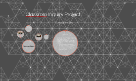 Classrom Inquiry Project