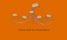 Online Stuff for Presentation
