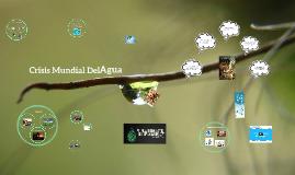 Copy of Copy of Crisis Mundial Del Agua