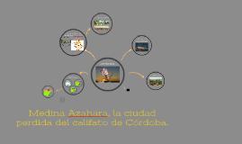 Medina Azahara, la ciudad perdida del califato de Córdoba.