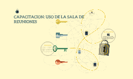 CAPACITACION: USO DE LA SALA DE REUNIONES