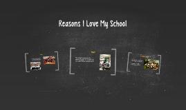 Reasons I Love My School