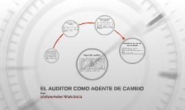 EL AUDITOR COMO AGENTE DE CAMBIO