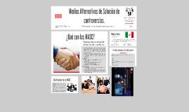 MEDIOS ALTERNOS DE SOLUCIÓN DE CONTROVERSIAS MASC.