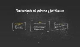 Planteamiento del problema y justificación
