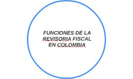 FUNCIONES DEL REVISOR FISCAL EN COLOMBIA