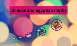 Chinese and Egyptian myths