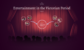 Entertainment in the Victorian Period