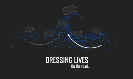 DRESSING LIVES