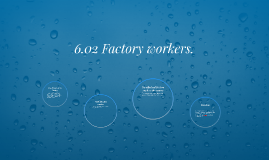 6.02 Factory workers.