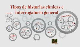 Tipos de historias clínicas e interrogatoio general