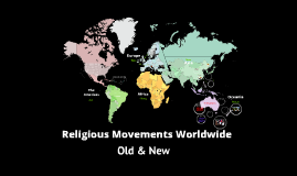 Copy of Religious Movements Worldwide - Old & New
