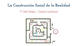 Copy of Copy of La Construcción Social De La Realidad - Berger y Luckmann