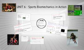 Biomechanics Unit 6