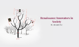 Renaissance Innovators in Society