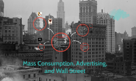 Mass Consumption, Advertising, and wall Street