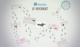 E-WORK!