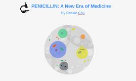 PENICILLIN: A New Era of Medicine