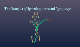The Benefits of Learning a Second Language ^~^