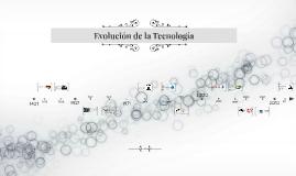 Evolución de la Tecnologia