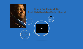 Copy of Dollar Brand Blues for District Six