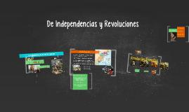 De Independencias y Revoluciones