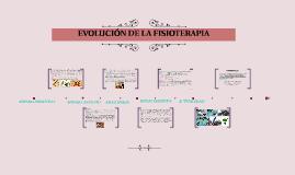 EVOLUCION DE LA FISIOTERAPIA