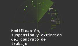 Copy of Modificación, suspensión y extinción del contrato de trabajo