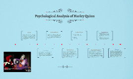 Copy of Psychological Analysis of Harley Quinn