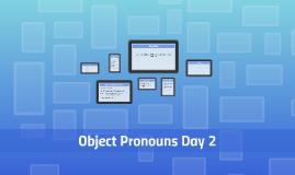Object Pronouns Day 2
