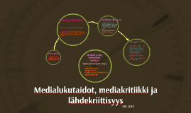 Medialukutaidot, mediakritiikki ja lähdekriittisyys