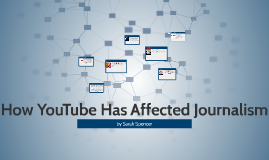 How YouTube Has Affected Journalism