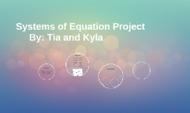 Systems of Equation Project